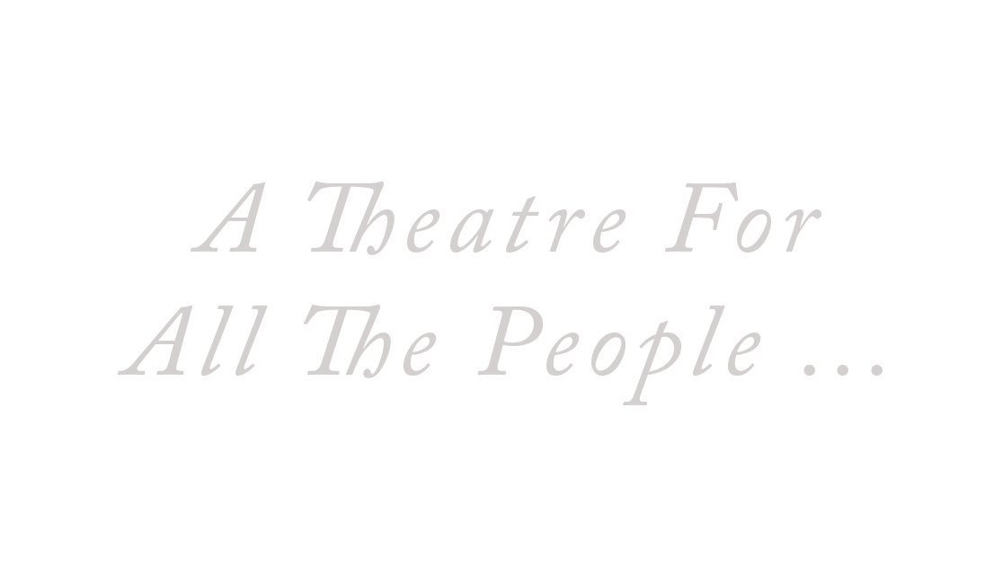A Theatre For All The People